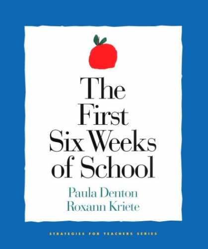 Book Cover - The First Six Weeks of School by Paula Denton and Roxann Kriete
